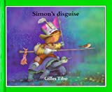 Simon's Disguise, Gilles Tibo, 088776472X