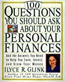 100 Questions You Should Ask About Your Personal Finances: And The Answers You Need to Help You Save, Invest, and Grow Your Money