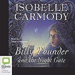 Billy Thunder and the Night Gate   Isobelle Carmody