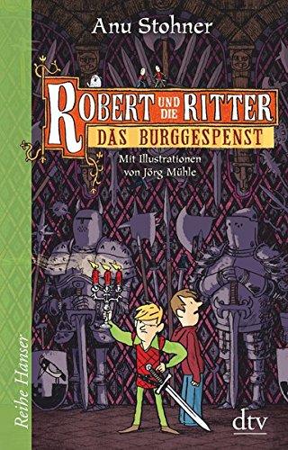 Robert und die Ritter III Das Burggespenst (Reihe Hanser)
