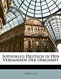 Sophokles: Deutsch in Den Versmassen Der Urschrift, Sophocles, 1147306885