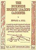 The Burnside Breech Loading Carbines (AMI monograph series)