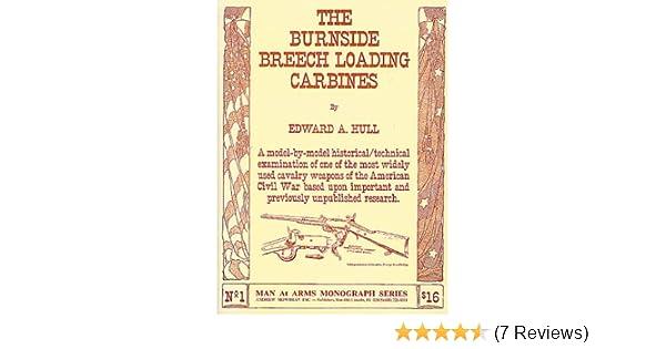 Amazon com: The Burnside Breech Loading Carbines (AMI