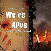 We're Alive: A Story of Survival, the Second Season | Kc Wayland, Shane Salk