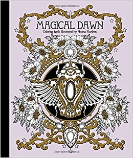 Magical Dawn Coloring Book Published In Sweden As Magisk Gryning Gsp Trade Hanna Karlzon 9781423646594 Amazon Books