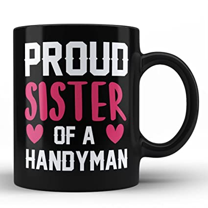 Proud Sister of the Best Handyman Mug - Handyman Gifts for job office friends colleague family