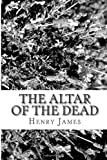 The Altar of the Dead, Henry James, 1481220624