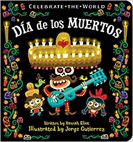Día De Los Muertos Celebrate The World Amazoncouk Hannah Eliot