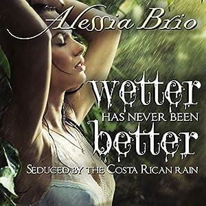 Wetter Has Never Been Better Audiobook