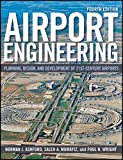 Airport Engineering: Planning, Design, and Development of 21st Century Airports