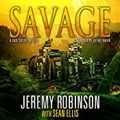 SAVAGE (A Jack Sigler Thriller - Book 6) | Jeremy Robinson, Sean Ellis
