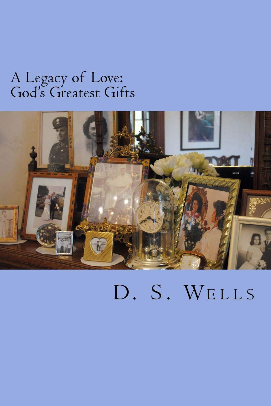 Download A Legacy of Love: God's Greatest Gifts (Love On The Fontier) (Volume 4) PDF