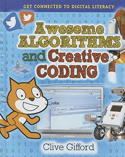 Awesome Algorithms and Creative Coding (Get Connected to Digital Literacy) by Crabtree Publishing Company