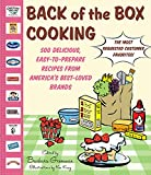 Back of the Box Cooking: 500 Delicious, Easy-to-Prepare Recipes from America's Best-Loved Brands