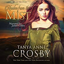 Maiden from the Mist Audiobook by Tanya Anne Crosby Narrated by James Gillies