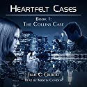 The Collins Case: Heartfelt Cases, Book 1 Audiobook by Julie C. Gilbert Narrated by Kristin Condon
