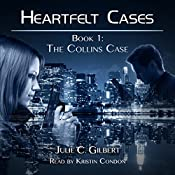 The Collins Case: Heartfelt Cases, Book 1 | Julie C. Gilbert