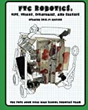 FTC Robotics: Tips, Tricks, Strategies, and Secrets: 2013-14 Edition