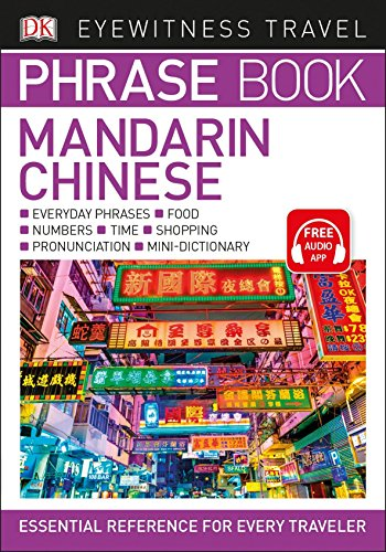 Eyewitness Travel Phrase Book Mandarin Chinese (DK Eyewitness Travel Guides Phrase Books) (Basic German Words And Phrases With Pronunciation)