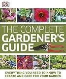 The Complete Gardener's Guide, Dorling Kindersley Publishing Staff, 0756686741