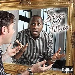 Steve 'Ain't' White