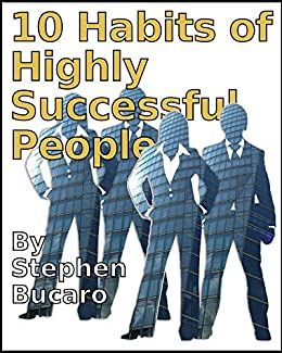 10 Habits of Highly Successful People by [Bucaro, Stephen]