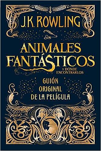 Animales Fantasticos Y Donde Encontrarlos Guion Original Juvenil