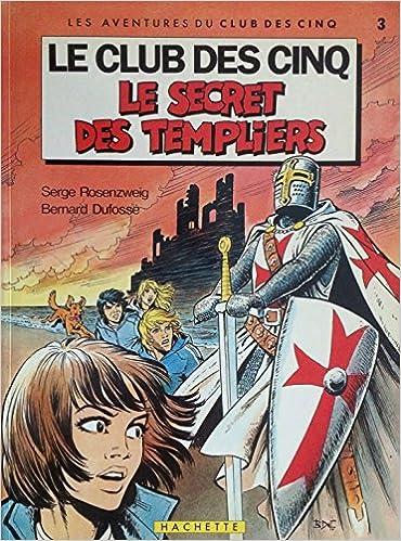 Amazon Fr Le Secret Des Templiers Le Club Des Cinq