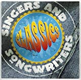The Singers and Songwriters Collection: The Classics