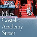 Academy Street Audiobook by Mary Costello Narrated by Melanie McHugh