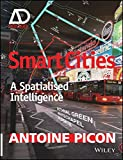 Smart Cities - a Spatialised Intelligence - Ad Primer (Architectural Design Primer)