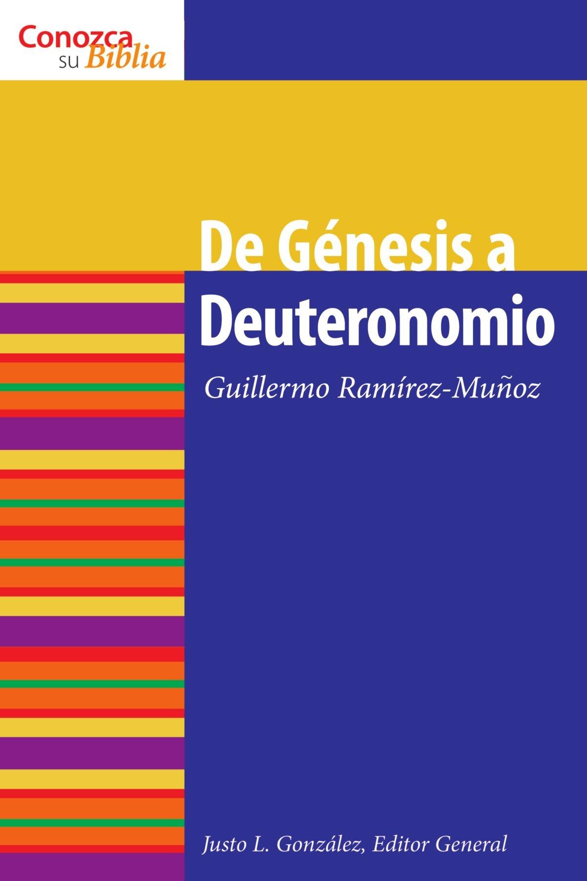 De Genesis A Deuteronomio (conazca Su Biblia) (know Your Bible (spanish))  (spanish Edition): Guillermo Ramirezmunoz: 9780806657769: Amazon: Books