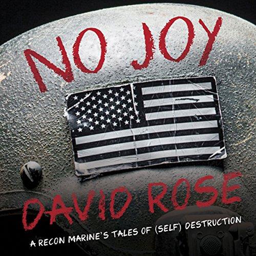 No Joy: A Recon Marine's Tales of (Self) Destruction ()