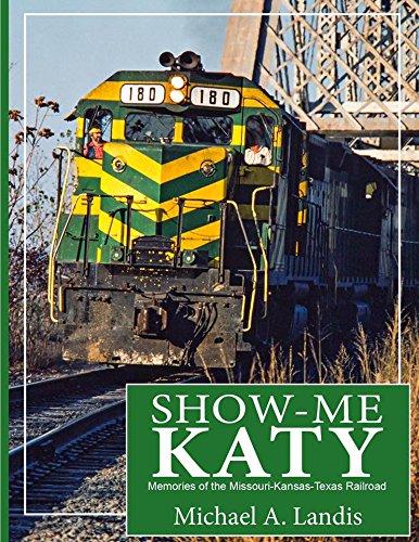 Show-Me Katy: Memories of the Missouri-Kansas-Texas Railroad (Missouri Railroad)