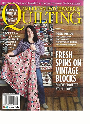 AMERICAN PATCHWORK & QUILTING, OCTOBER, 2016 ISSUE, 142 FRESH SPIN ON VINTAGE