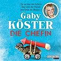 Die Chefin Hörbuch von Gaby Köster Gesprochen von: Gaby Köster