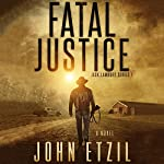 Fatal Justice: Jack Lamburt Vigilante Justice Series, Book 1 | John Etzil