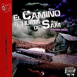 El Camino de Huida de Sam [The Flight Path of Sam] Audiobook