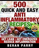 Paleo Ketogenic Recipes: 500 QUICK and EASY ANTI INFLAMMATORY RECIPES: GET LEAN:GET ENERGIZED:REDUCE INFLAMMATION (Lose Weight, Gain Health, Eliminate Pain)