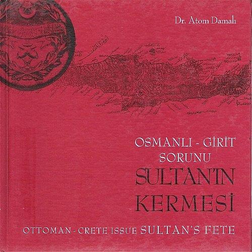 Download Sultan's Fete : Ottoman Crete Issue / Sultan'ın Kermesi : Osmanli Girit Sorunu pdf epub