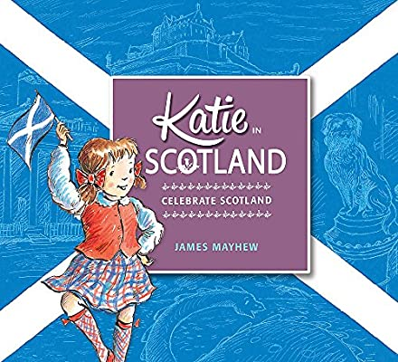 Katie in Scotland: Amazon.co.uk: Mayhew, James: Books
