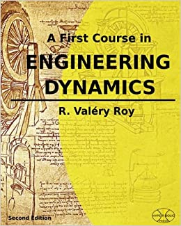 A First Course in Engineering Dynamics: (Full Color)