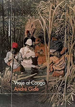 Viaje al Congo eBook: André Gide, Palmira Feixas: Amazon.es ...