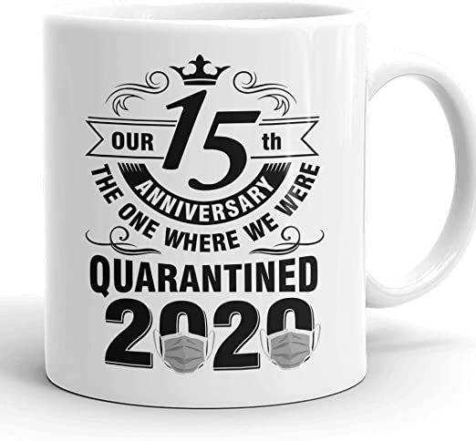Amazon Com Wedding Anniversary 2020 Quarantined Funny Life Husband And Wife Ceramic Coffee Mug Tea Cup White 15th Wedding Anniversary Kitchen Dining