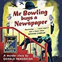 Mr Bowling Buys a Newspaper: Detective Club Crime Classics Audiobook by Donald Henderson Narrated by Tim Frances