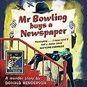 Mr Bowling Buys a Newspaper: Detective Club Crime Classics Hörbuch von Donald Henderson Gesprochen von: Tim Frances