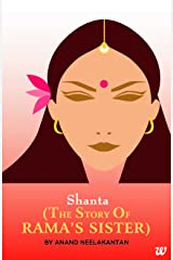 Shanta : The Story of Rama's Sister Kindle Edition