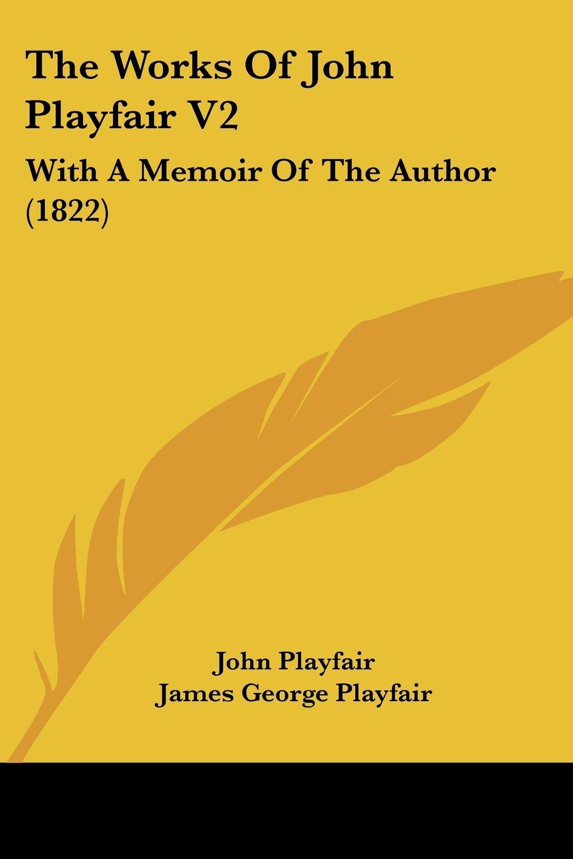 The Works Of John Playfair V2: With A Memoir Of The Author (1822) pdf