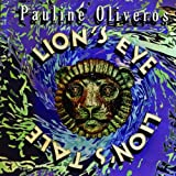 Lion's Eye/Lion's Tale by Pauline Oliveros