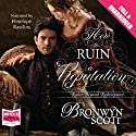 How to Ruin a Reputation Audiobook by Bronwyn Scott Narrated by Penelope Rawlins